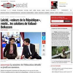 Laïcité, «valeurs de la République», mixité... les solutions de Vallaud-Belkacem