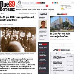 Le 16 juin 1940 : une république est morte à Bordeaux