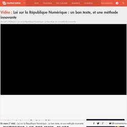 Loi sur la République Numérique : un bon texte, et une méthode innovante - Politique