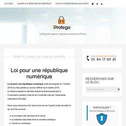 Loi pour une république numérique - iProtego Blog