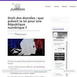 Droit des données : que prévoit la loi pour une République numérique ? – JURISWIN : blog pour réussir sa licence de droit