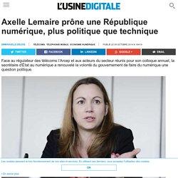 Axelle Lemaire prône une République numérique, plus politique que technique