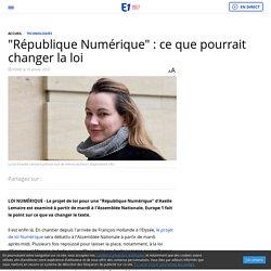 """""""République Numérique"""" : ce que pourrait changer la loi"""