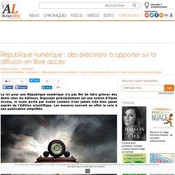 République numérique : des précisions à apporter sur la diffusion en libre accès