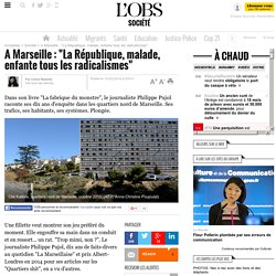 """A Marseille : """"La République, malade, enfante tous les radicalismes"""""""