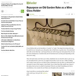Repurpose an Old Garden Rake as a Wine Glass Holder