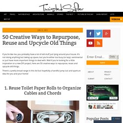 50 Creative Ways to Repurpose, Reuse and Upcycle Old Things «TwistedSifter