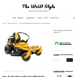 How to Find Reputable and Affordable Zero Turn Lawn Mowers