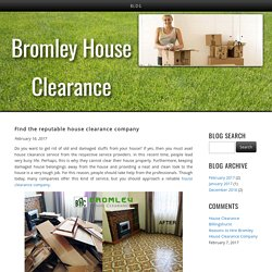 Find the reputable house clearance company