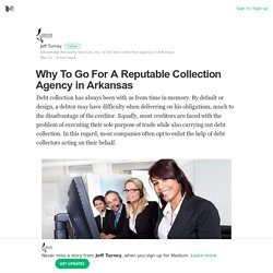 Why To Go For A Reputable Collection Agency in Arkansas