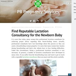 Find Reputable Lactation Consultancy for the Newborn Baby – PB Pregnancy Services