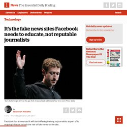 It's the fake news sites Facebook needs to educate, not reputable journalists - The i newspaper online iNews