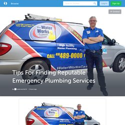 Tips For Finding Reputable Emergency Plumbing Services