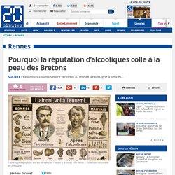 Pourquoi la réputation d'alcooliques colle à la peau des Bretons