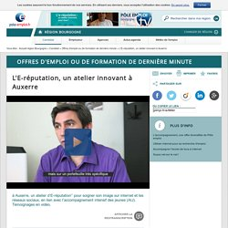 L'E-réputation, un atelier innovant à Auxerre