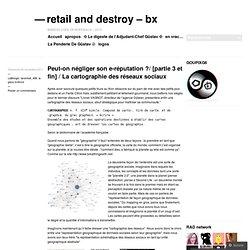 Peut-on négliger son e-réputation ?/ [partie 3 et fin] / La cartographie des réseaux sociaux