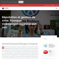 Réputation et gestion de crise: Pourquoi Volkswagen aggrave son cas ✔✔✔ - Repurisk: Agence de communication de crise