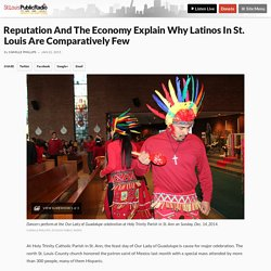 Reputation And The Economy Explain Why Latinos In St. Louis Are Comparatively Few