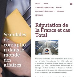 Réputation de la France et cas Total – Scandales de corruption dans le monde des affaires