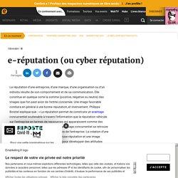 e-réputation (ou cyber réputation) - Définition du glossaire