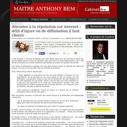 Atteintes à la réputation sur internet : délit d'injure ou de diffamation il faut choisir
