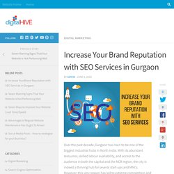 Increase Your Brand Reputation with SEO Services in Gurgaon - DigitalHIVE
