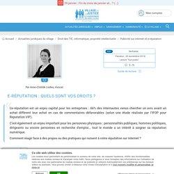 E-réputation : quels sont vos droits ? Par Anne-Clotilde Ledieu, Avocat.