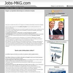 Soigner sa réputation électronique en recherche d'emploi