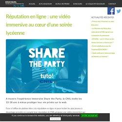 la CNIL - Réputation en ligne : une vidéo immersive au cœur d'une soirée lycéenne