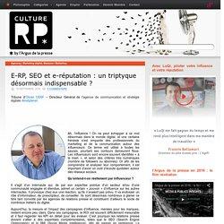 E-RP, SEO et e-réputation : un triptyque désormais indispensable ?