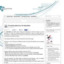 La e-réputation vue par Influenceurs du web » Un guide gratuit sur l'e-réputation