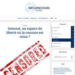 Internet, un espace de liberté où la censure est reine ?