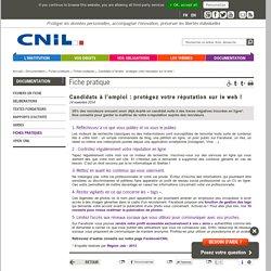Candidats à l'emploi : protégez votre réputation sur le web ! - CNIL - Commission nationale de l'informatique et des libertés