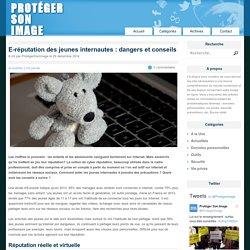 E-réputation des jeunes internautes : dangers et conseils