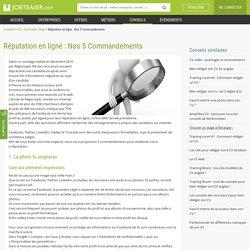 Réputation en ligne : Nos 5 Commandements
