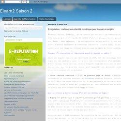 Elearn2 Saison 2: E-reputation : maîtriser son identité numérique pour trouver un emploi
