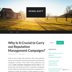 Why Is It Crucial to Carry out Reputation Management Campaigns?