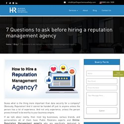7 Questions to Ask Before Hiring a Reputation Management Agency