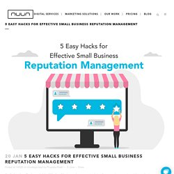 5 Easy Hacks for Effective Small Business Reputation Management