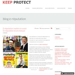 E-réputation: mettre en avant l'e-réputation d'une marque - Keep Protect