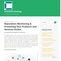 Reputation Monitoring & Promoting Your Products and Services Online