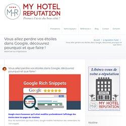 Vous allez perdre vos étoiles dans Google, découvrez pourquoi et que faire ! – Gestion de la e-réputation hôtels et restaurants