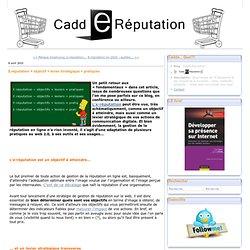 E-réputation = objectif + levier stratégique + pratiques - CaddE