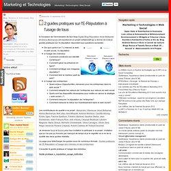 2 guides pratiques sur l'E-Réputation à l'usage de tous