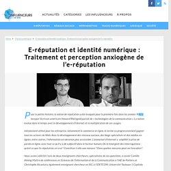 E-réputation et identité numérique : Traitement et perception anxiogène de l'e-réputation