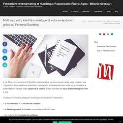 Maîtrisez votre identité numérique et votre e-réputation grâce au Personal Branding - Formations webmarketing et SEO Rhône-Alpes - Mélanie Grospart
