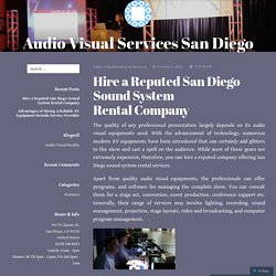 Hire a Reputed San Diego Sound System Rental Company