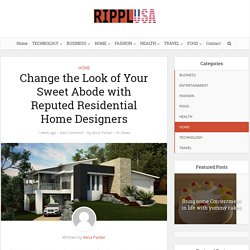 Change the Look of Your Sweet Abode with Reputed Residential Home Designers