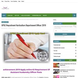 OPSC Reqruitment Harticulture Departmewnt Officer 2019