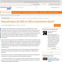 Requalification de CDD en CDI et licenciement abusif !